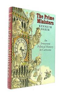 The Prime Ministers : An Irreverent Political History in Cartoons