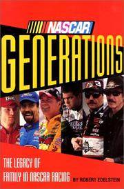 NASCAR Generations  The Legacy of Family in NASCAR Racing by  Robert Edelstein - First Edition - 2000 - from BookNest and Biblio.co.uk
