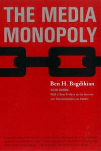 The Media Monopoly 6th Edition
