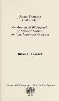 James Thomson (1700-1748): An Annotated Bibliography of Selected Editions and the Important...