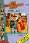 image of Kristy + Bart = ? (The Baby-Sitters Club #95)