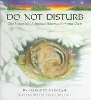 Do Not Disturb: The Mysteries of Animal Hibernation & Sleep. [1st Hardcover]