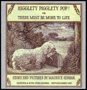 Higglety Pigglety Pop or There Must Be More To Life