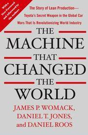 image of The Machine That Changed the World: The Story of Lean Production-Toyota's Secret Weapon in the Global Car Wars that is Revolutionizing World Industry