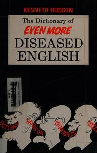 image of Dictionary of Even More Diseased English