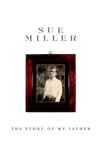 The Story of My Father. by Sue Miller - First Ed, so stated.  - 2003. - from Black Cat Hill Books and Biblio.com