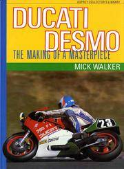 Ducati Desmo: The Making of a Masterpiece (Osprey collector's library)
