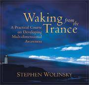 Waking from the Trance: A Practical Course on Developing Multidimensional Awareness (Audio, Cassette) – Unabridged. by Stephen Wolinsky - 2002. - from Black Cat Hill Books and Biblio.com