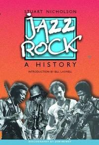 JAZZ-ROCK:A HISTORY
