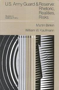 U.S. Army Guard and Reserve: Rhetoric, Realities, Risks: Hardcover