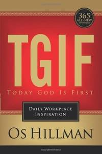 TGIF: Today God is First: Daily Workplace Inspiration