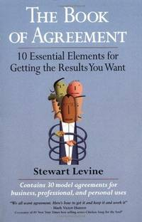 The Book of Agreement: 10 Essential Elements for Getting the Results You Want