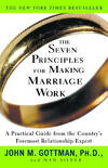 image of The Seven Principles for Making Marriage Work: A Practical Guide from the Country's Foremost Relationship Expert