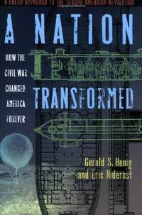 A Nation Transformed: How the Civil War Changed America Forever