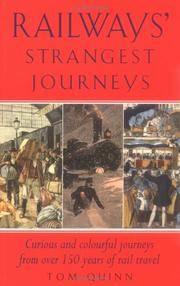 Railways Strangest Journeys: Extraordinary but True Stories from over 150 Years of Rail Travel...
