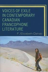Voices of Exile in Contemporary Canadian Francophone Literature (After the Empire: The...