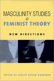 Masculinity Studies & Feminist Theory: New Directions.