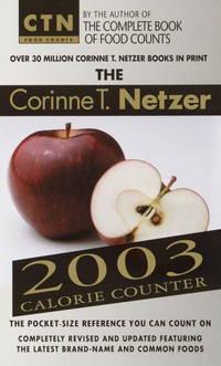 The Corinne T. Netzer 2003 Calorie Counter (Ctn Food Counts)