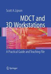 M D C T AND 3D WORKSTATIONS: A PRACTICAL GUIDE AND TEACHING FILE