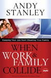 image of When Work and Family Collide: Keeping Your Job from Cheating Your Family
