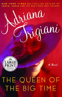image of The Queen of the Big Time: A Novel (Random House Large Print)
