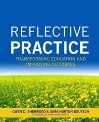 Reflective Practice: Transforming Education and Improving Outcomes