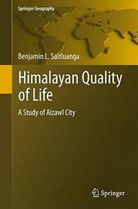 Himalayan Quality of Life: A Study of Aizawl City (Springer Geography)