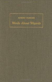 Words About Wizards: Recollections of Magicians and Their Magic, 1930-1950