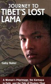 Journey to Tibet's Lost Lama: A Woman's Pilgrimage, the Karmapa in Exile, and the Fate of Modern Tibet Naher, Gaby by  Gaby Naher - Paperback - from Blue Planet 2 (Book Cranny) (SKU: G1-WT01-0216)