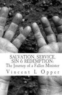 Salvation, Service, Sin and Redemption: The Journey of a Fallen Minister