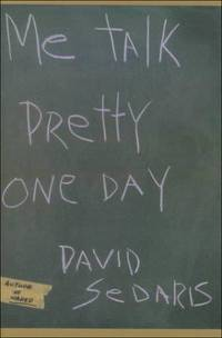 Me Talk Pretty One Day by David Sedaris - Paperback - 2001-11-01 - from Ergodebooks and Biblio.com