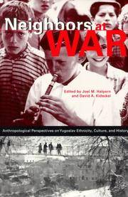 Neighbors at War: Anthropological Perspectives on Yugoslav Ethnicity, Culture, and History by Joel Martin Halpern; Editor-David A. Kideckel - Paperback - 2000-07-01 - from Ergodebooks and Biblio.com
