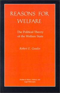 Reasons for Welfare: The Political Theory of the Welfare State (Studies in Moral, Political, and...