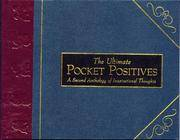 The Complete Pocket Positives: An Anthology of Inspirational Thoughts