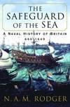 image of The Safeguard of the Sea: A Naval History of Britain, 660-1649