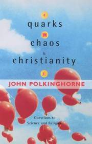 Quarks, Chaos and Christianity; Questions to Science and Religion.