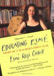 Educating Esme': Diary of a Teacher's First Year Esme Raji Codell and Jim Trelease