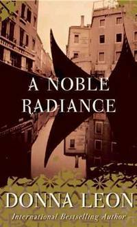 image of A Noble Radiance: A Commissario Guido Brunetti Mystery (Commissario Guido Brunetti Mysteries)