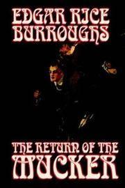 The Return of the Mucker by Edgar Rice Burroughs - Hardcover - 2004-05-01 - from Ergodebooks (SKU: DADAX159224579X)