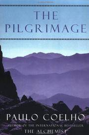 The Pilgrimage A Contemporary Quest for Ancient Wisdom
