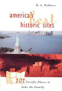 image of Americas Best Historic Sites: 101 Terrific Places to Take the Family