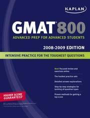 Kaplan GMAT 800, 2008-2009 Edition (Kaplan Gmat Advanced) by Kaplan