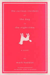 The Curious Incident of the Dog in the Night-Tme: A Novel