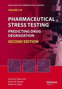 Pharmaceutical Stress Testing 2Ed: Predicting Drug Degradation