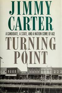 Turning Point A Candidate, a State, and a Nation Come of Age