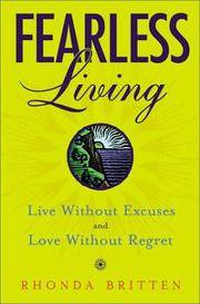 Fearless Living Live without Excuses and Love without Regret