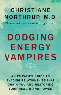 DODGING ENERGY VAMPIRES: An Empath^s Guide To Evading Relationships That Drain You & Restoring Your Health & Power (q)