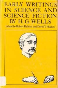 H. G. Wells: Early Writings in Science and Science Fiction