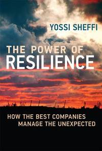 The Power of Resilience: How the Best Companies Manage the Unexpected (MIT Press)