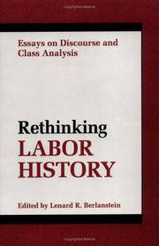 RETHINKING LABOR HISTORY: ESSAYS ON DISCOURSE AND CLASS ANALYSIS